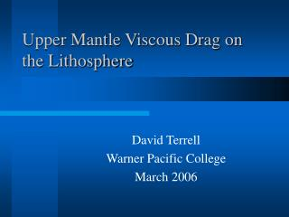 Upper Mantle Viscous Drag on the Lithosphere