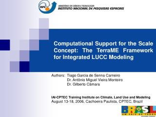 Computational Support for the Scale Concept: The TerraME Framework for Integrated LUCC Modeling