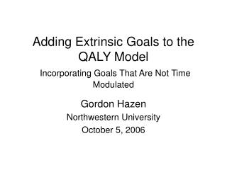 Adding Extrinsic Goals to the QALY Model Incorporating Goals That Are Not Time Modulated