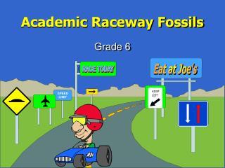 Academic Raceway Fossils