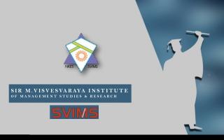 SVIMS - Sir. M. Visvesvaraya Institute of Management Studies