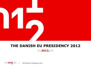 The Danish EU Presidency 2012