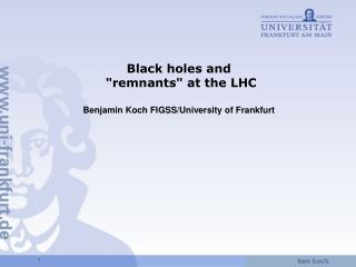 "Black holes and  ""remnants"" at the LHC"