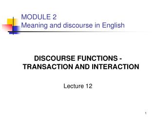 MODULE 2 Meaning and discourse in English