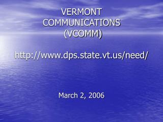 VERMONT  COMMUNICATIONS  (VCOMM)  http://www.dps.state.vt.us/need/
