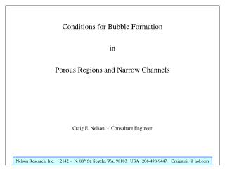 Conditions for Bubble Formation in Porous Regions and Narrow Channels