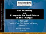 The Economy  and  Prospects for Real Estate  in the Triangle