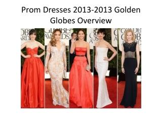 2013 Prom Dresses Lookbook--- Golden Globes Red Carpet