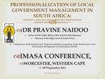 PROFESSIONALIZATION OF LOCAL GOVERNMENT MANAGEMENT IN  SOUTH AFRICA: TOWARDS A NEW ERA OF ACCOUNTABLE PROFESSIONAL  SERV