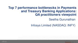 Top 7 performance bottlenecks in Payments and Treasury Banking Applications:  QA practitioners viewpoint