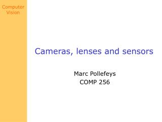 Cameras, lenses and sensors