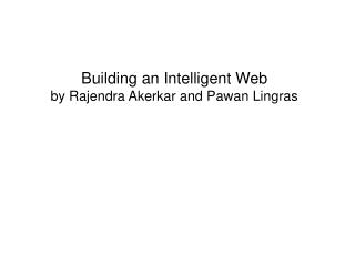 Building an Intelligent Web by Rajendra Akerkar and Pawan Lingras
