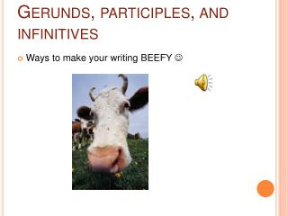 Gerunds, participles, and infinitives