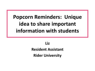 Popcorn Reminders:  Unique idea to share important information with students