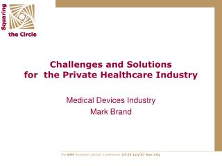 Challenges and Solutions for  the Private Healthcare Industry