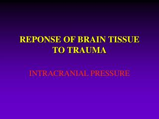 REPONSE OF BRAIN TISSUE TO TRAUMA