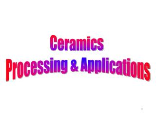 Ceramics  Processing & Applications