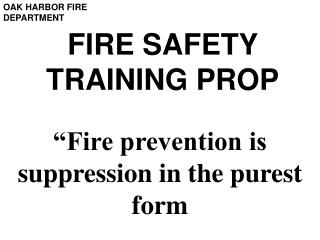 FIRE SAFETY TRAINING PROP