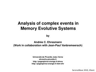Analysis of complex events in  Memory Evolutive Systems