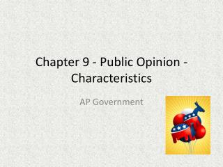 Chapter 9 - Public Opinion - Characteristics