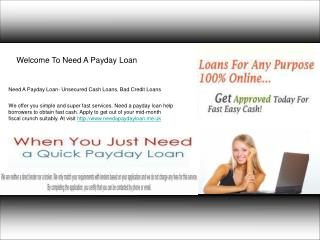 Need A Payday Loan- Unsecured Cash Loans
