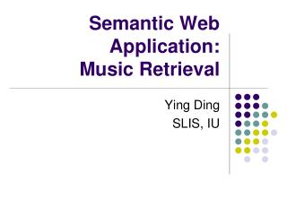 Semantic Web Application: Music Retrieval