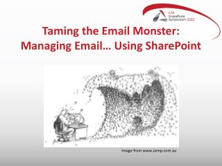 T aming the Email Monster: Managing Email… Using SharePoint