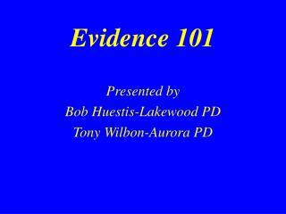 Evidence 101