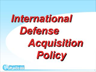 International	    Defense       Acquisition                     Policy