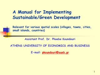 Assistant Prof. Dr. Phoebe Koundouri ATHENS UNIVERSITY OF ECONOMICS AND BUSINESS E-mail:  pkoundouri@aueb.gr