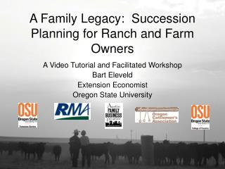 A Family Legacy:  Succession Planning for Ranch and Farm Owners