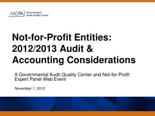 Not-for-Profit  Entities:  2012/2013  Audit  &  Accounting Considerations