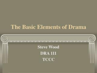 The Basic Elements of Drama
