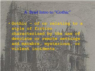 """A Brief Intro to """"Gothic"""""""