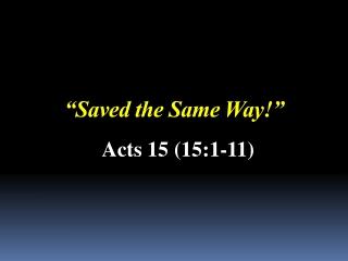 """""""Saved the Same Way!"""""""