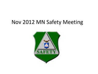 Nov 2012 MN Safety Meeting