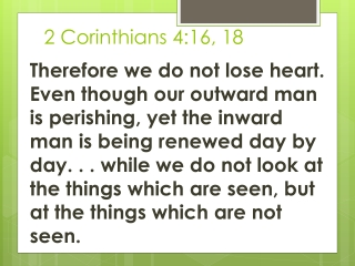 2 Corinthians 4:16, 18