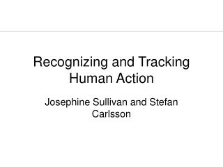 Recognizing and Tracking Human Action
