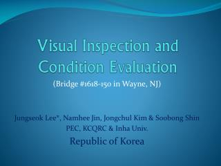 Visual Inspection and Condition Evaluation