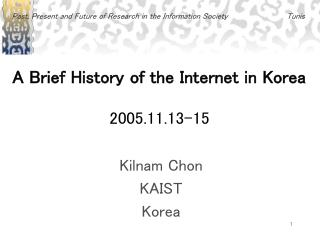 A Brief History of the Internet in Korea 2005.11.13-15