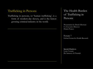 The Health Burden of Trafficking in Persons  Presentation by Derek Ellerman Co-Executive Director  Polaris Project   For