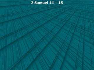 2 Samuel 14 – 15