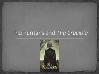 The Puritans and  The Crucible