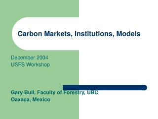 Carbon Markets, Institutions, Models