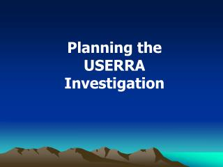 Planning the USERRA Investigation