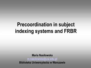 Precoordination in subject indexing systems and FRBR