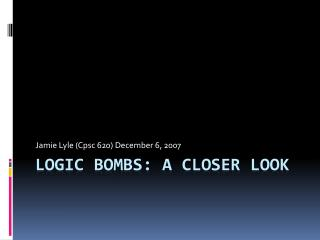 Logic Bombs: A closer look