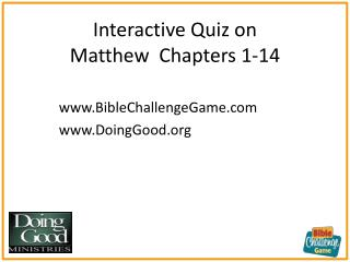 Interactive Quiz on  Matthew  Chapters 1-14