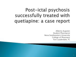 Post-ictal  psychosis successfully treated with quetiapine:  a  case report