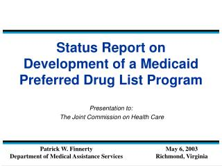 Status Report on Development of a Medicaid Preferred Drug List Program